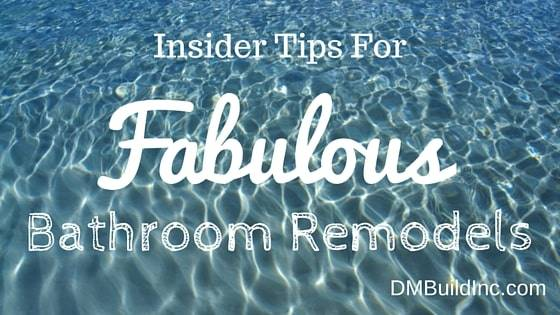 Insider Tips for Fabulous Bathroom Remodels